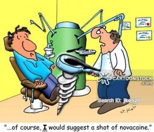 """""""Of course, I would suggest a shot of novacaine."""""""
